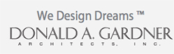 We Design Dreams - Donald A. Gardner Architects, Inc.